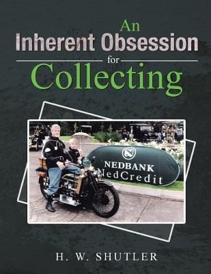 An Inherent Obsession for Collecting