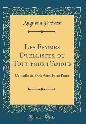 Les Femmes Duellistes, ou Tout pour l'Amour