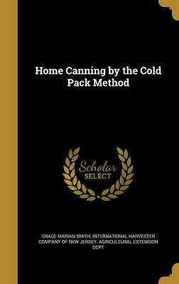 HOME CANNING BY THE COLD PACK