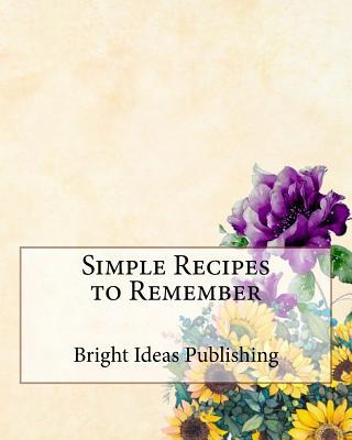 Simple Recipes to Remember