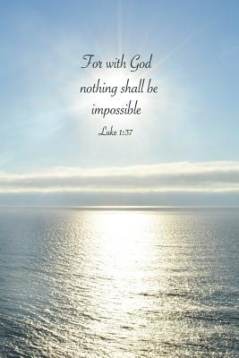 Inspirational Journal for With God Nothing Shall Be Impossible Luke 1