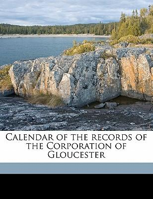 Calendar of the Records of the Corporation of Gloucester