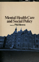 Mental Health Care and Social Policy