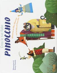 Pinocchio. Crea le tue fiabe. Ediz. a colori. Con gadget