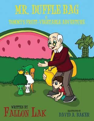 Mr. Duffle Bag & Tommy's Fruit-Vegetable Adventure