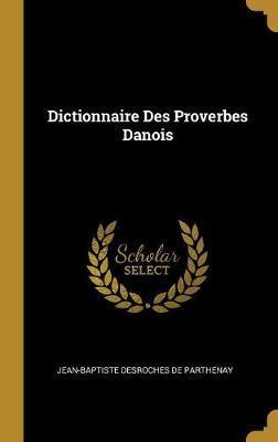 Dictionnaire Des Proverbes Danois