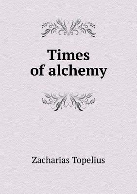 Times of Alchemy