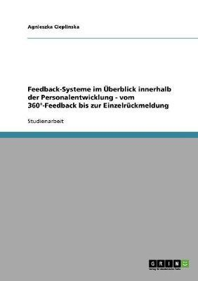 Feedback-Systeme im Überblick innerhalb der Personalentwicklung. Vom 360°-Feedback bis zur Einzelrückmeldung