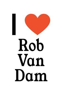 I Love Rob Van Dam