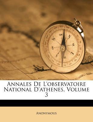 Annales de L'Observatoire National D'Athenes, Volume 3
