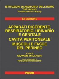 Istituzioni di anatomia dell'uomo. Apparati digerente, respiratorio, urinario e genitale. Cavità peritoneale. Muscoli e fasce del perineo