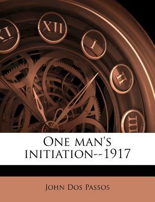One Man's Initiation--1917