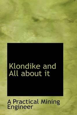 Klondike and All About It