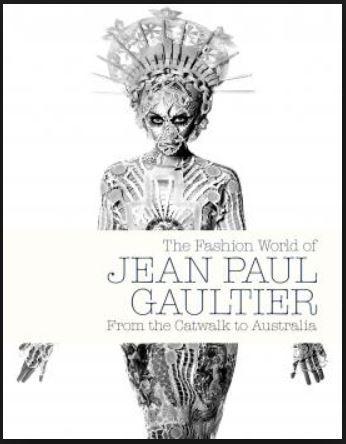 The Fashion World of Jean Paul Gautier