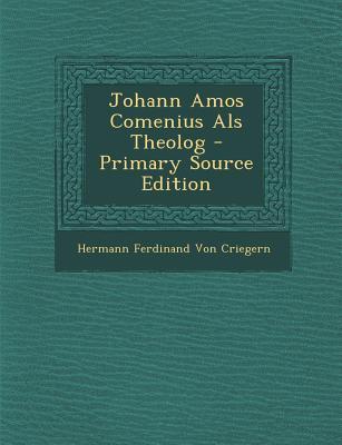 Johann Amos Comenius ALS Theolog