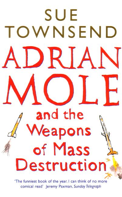 Adrian Mole and the Weapons of Mass Destruction.