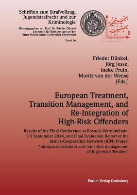 European Treatment, Transition Management and Re-Integration of High-Risk Offenders