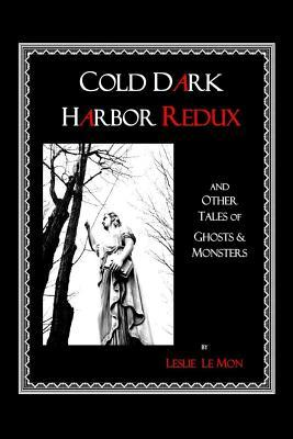 Cold Dark Harbor Redux