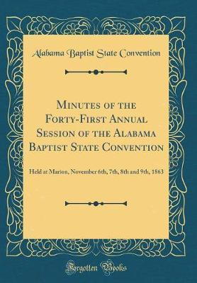 Minutes of the Forty-First Annual Session of the Alabama Baptist State Convention