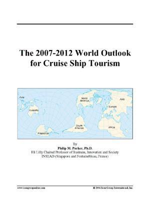 The 2007-2012 World Outlook for Cruise Ship Tourism