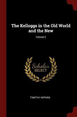 The Kelloggs in the Old World and the New; Volume 2