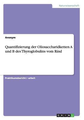 Quantifizierung der Oliosaccharidketten A und B des Thyroglobulins vom Rind