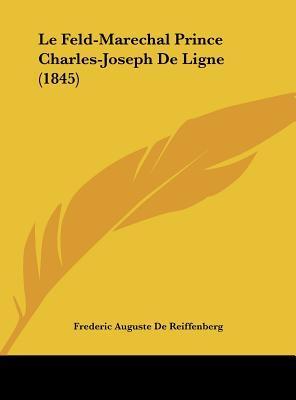 Le Feld-Marechal Prince Charles-Joseph de Ligne (1845)