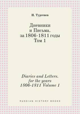 Diaries and Letters. for the Years 1806-1811 Volume 1