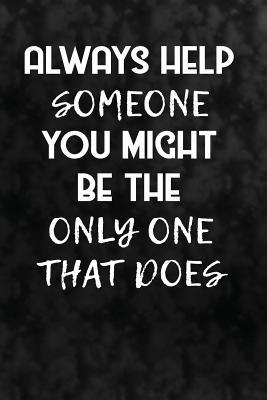 Always Help Someone....