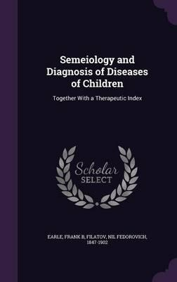 Semeiology and Diagnosis of Diseases of Children