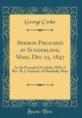 Sermon Preached at Sunderland, Mass, Dec 25, 1847