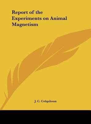 Report of the Experiments on Animal Magnetism