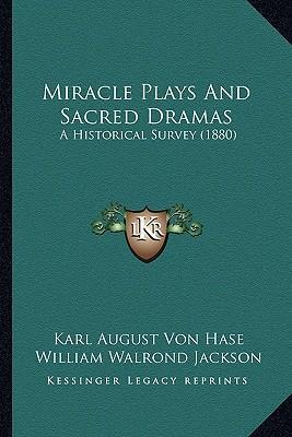 Miracle Plays and Sacred Dramas