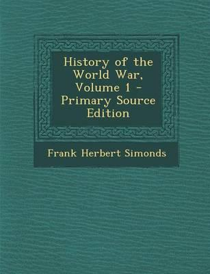 History of the World War, Volume 1 - Primary Source Edition