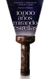 10000 AÑOS MIRANDO LAS ESTRELLAS