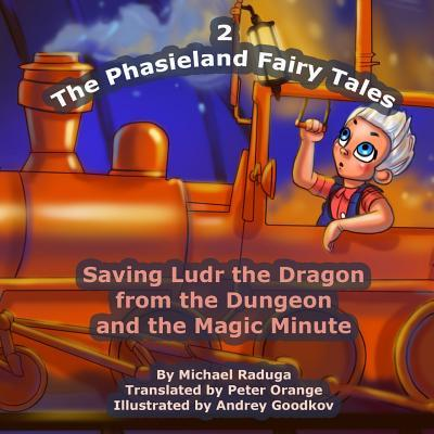 Saving Ludr the Dragon from the Dungeon and the Magic Minute