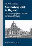 Geschichtspolitik im Freistaat Bayern