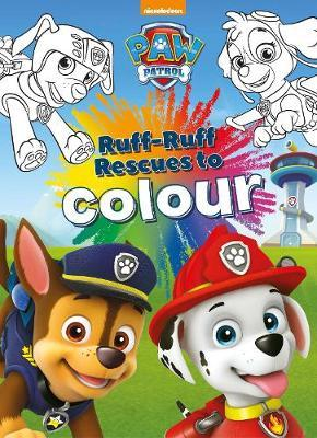 Nickelodeon PAW Patrol Ruff-Ruff Rescues to Colour (Colouring Book)
