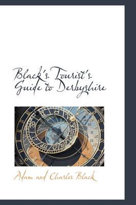 Black's Tourist's Guide to Derbyshire