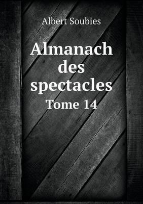 Almanach Des Spectacles Tome 14