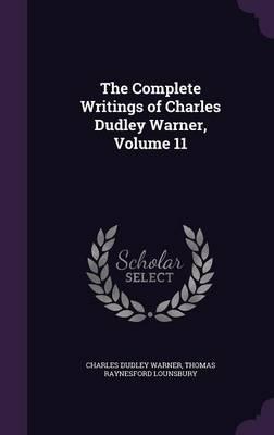 The Complete Writings of Charles Dudley Warner, Volume 11