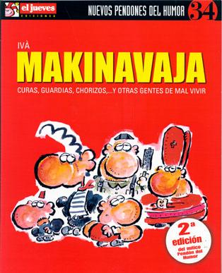 Makinavaja : curas, guardias, chorizos... y otras gentes de mal vivir