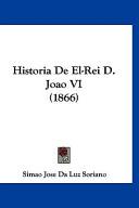 Historia de El-Rei D Joao Vi