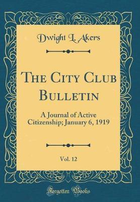 The City Club Bulletin, Vol. 12