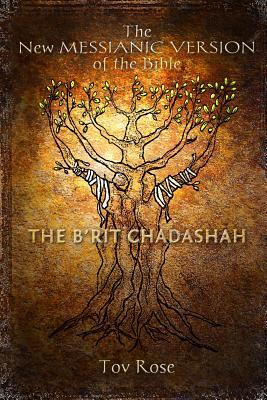 The New Messianic Version of the Bible B'rit Chadashah