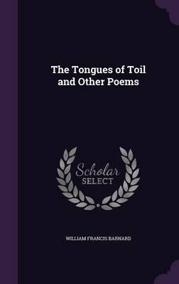 The Tongues of Toil and Other Poems