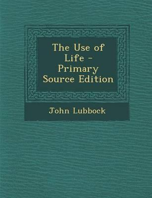 The Use of Life - Pr...