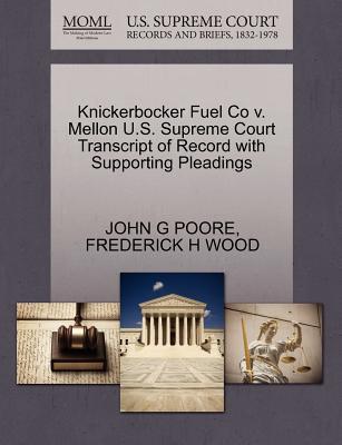 Knickerbocker Fuel Co V. Mellon U.S. Supreme Court Transcript of Record with Supporting Pleadings