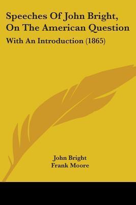 Speeches of John Bri...