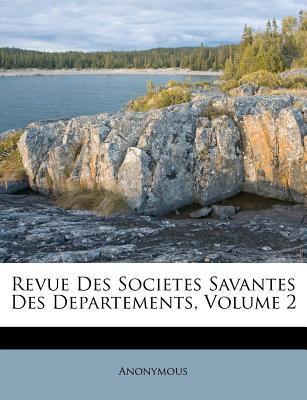 Revue Des Societes Savantes Des Departements, Volume 2